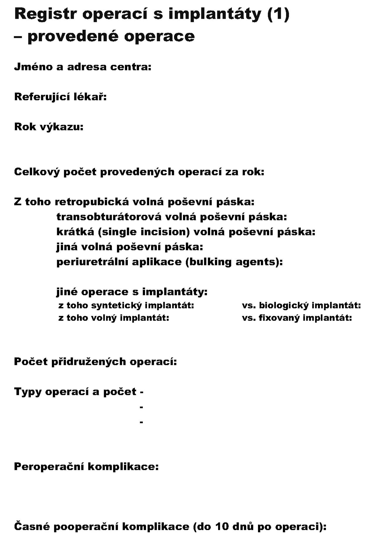 Obr. 1a. Formulář registru používaný ke sběru dat za rok 2008 – 1. strana