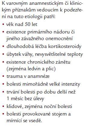 Varovné anamnestické či klinické příznaky.