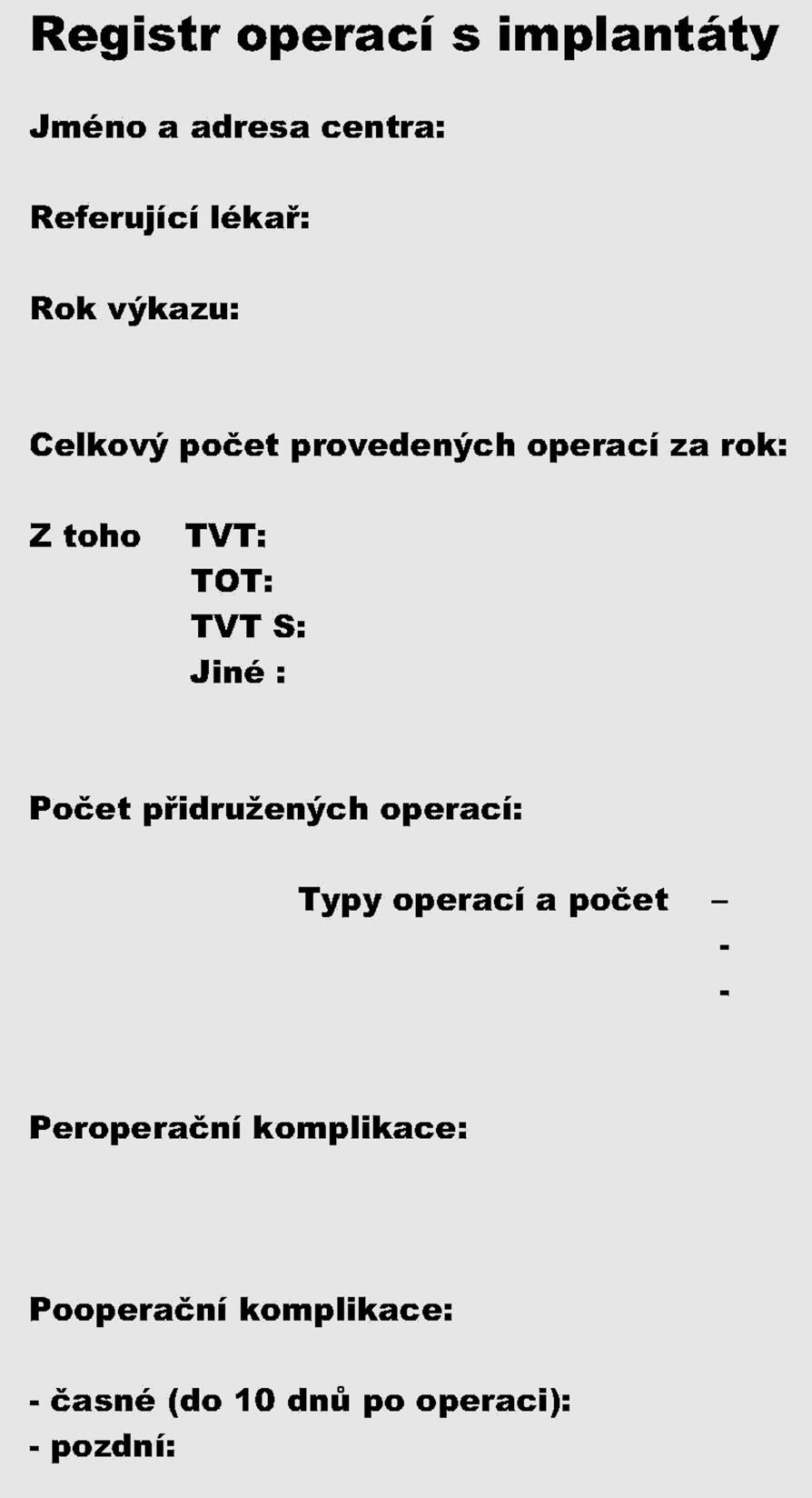 Formulář registru používaný ke sběru dat za rok 2007