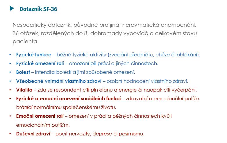 Hodnocení celkového stavu pacienta dle SF-36 (Short Form 36) (Ware et al. Med Care 1992; 30: 473 a Talamo J, et al. Br J Rheumatol 1997; 36(4): 463–469)
